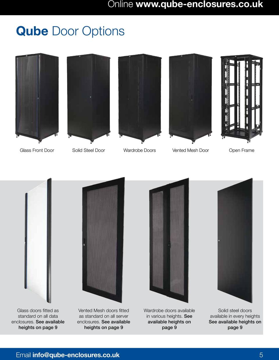 enclosures. See available heights on page 9 Vented Mesh doors fitted as standard on all server enclosures.