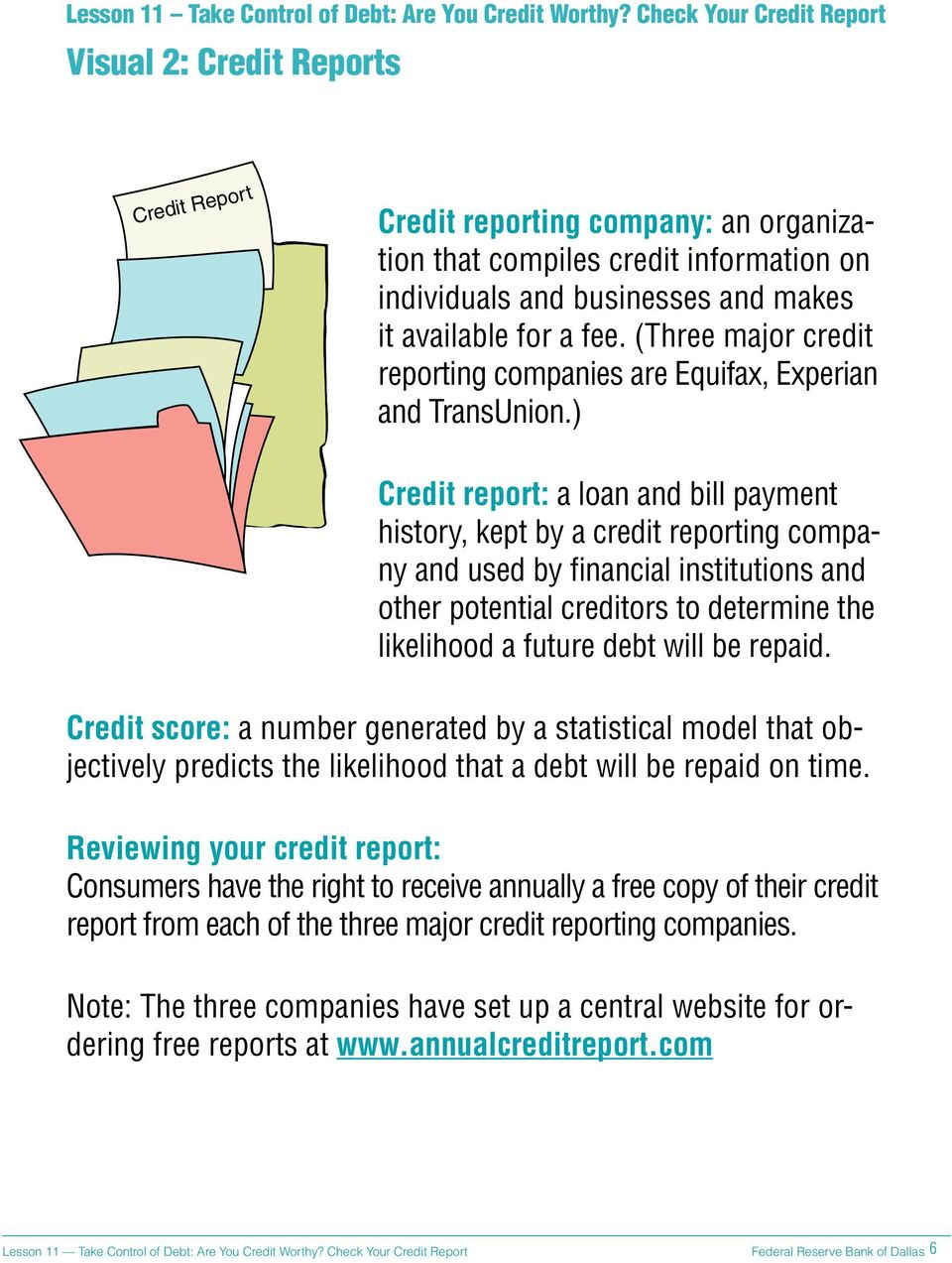 fee. (Three major credit reporting companies are Equifax, Experian and TransUnion.
