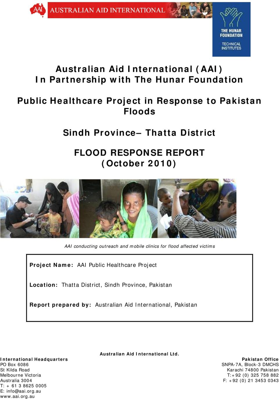 Sindh Province, Pakistan Report prepared by: Australian Aid International, Pakistan International Headquarters PO Box 6086 St Kilda Road Melbourne Victoria Australia 3004 T: +