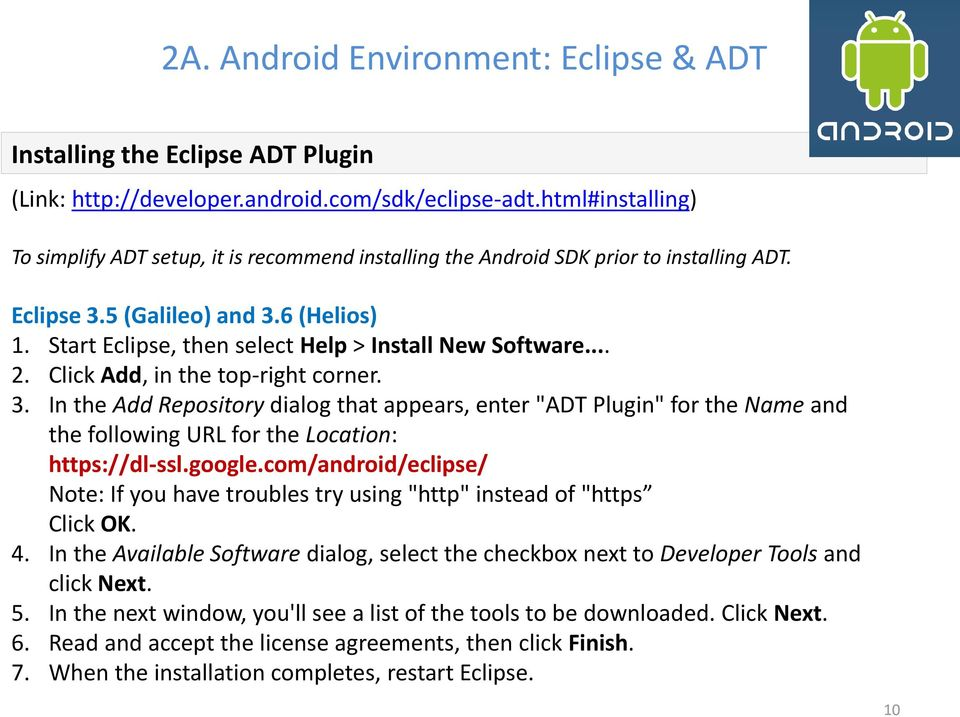 Start Eclipse, then select Help > Install New Software... 2. Click Add, in the top-right corner. 3.