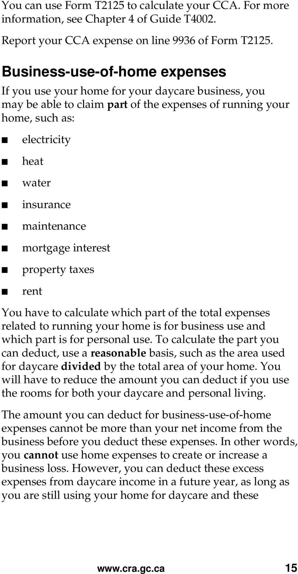 mortgage interest property taxes rent You have to calculate which part of the total expenses related to running your home is for business use and which part is for personal use.