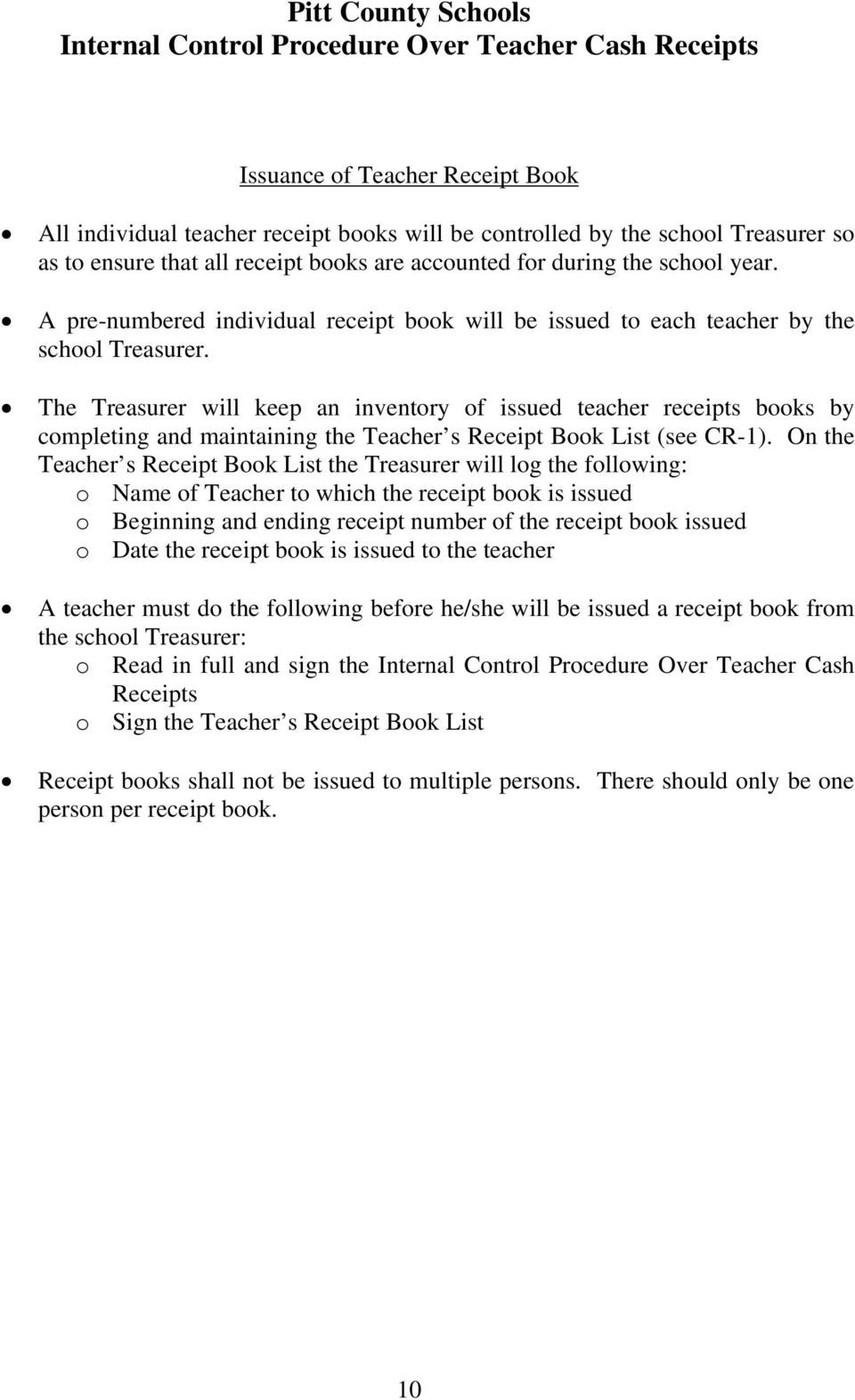 The Treasurer will keep an inventory of issued teacher receipts books by completing and maintaining the Teacher s Receipt Book List (see CR-1).