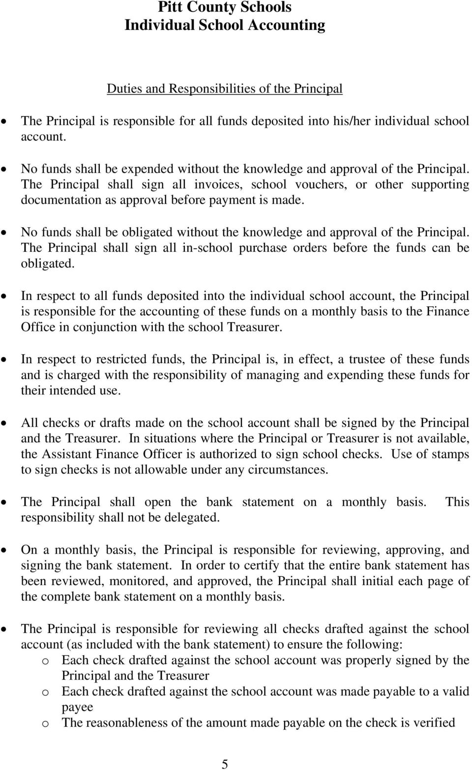 The Principal shall sign all invoices, school vouchers, or other supporting documentation as approval before payment is made.