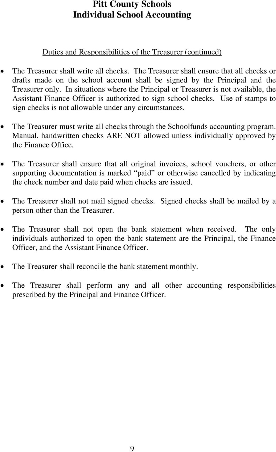 In situations where the Principal or Treasurer is not available, the Assistant Finance Officer is authorized to sign school checks.