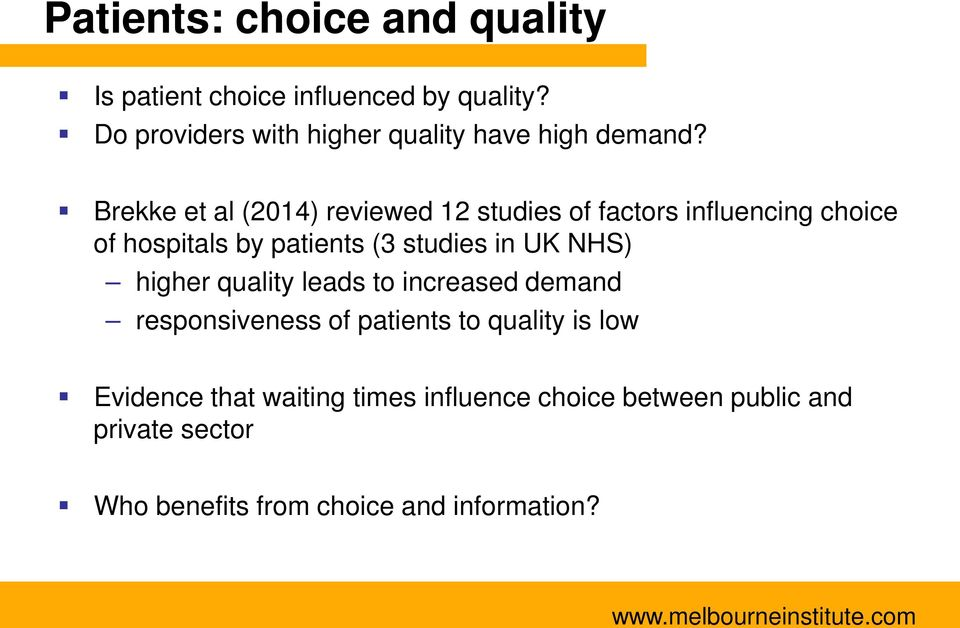 Brekke et al (2014) reviewed 12 studies of factors influencing choice of hospitals by patients (3 studies in
