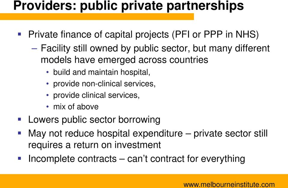 provide non-clinical services, provide clinical services, mix of above Lowers public sector borrowing May not