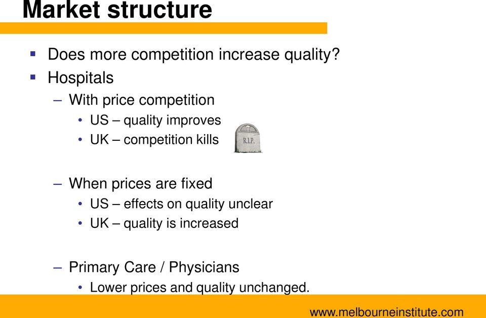 competition kills When prices are fixed US effects on quality