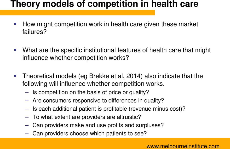 Theoretical models (eg Brekke et al, 2014) also indicate that the following will influence whether competition works.