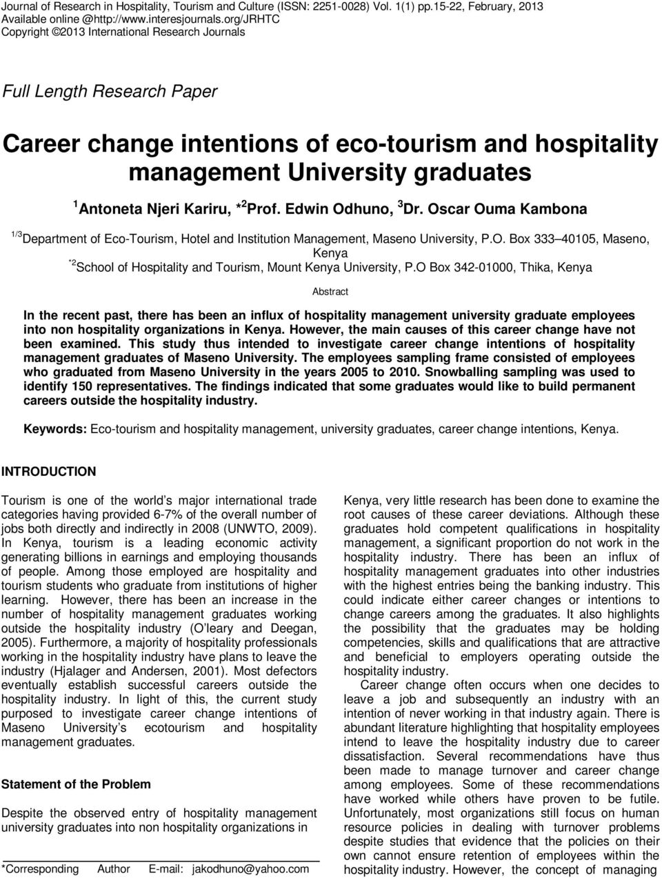 2 Prof. Edwin Odhuno, 3 Dr. Oscar Ouma Kambona 1/3 Department of Eco-Tourism, Hotel and Institution Management, Maseno University, P.O. Box 333 40105, Maseno, Kenya *2 School of Hospitality and Tourism, Mount Kenya University, P.