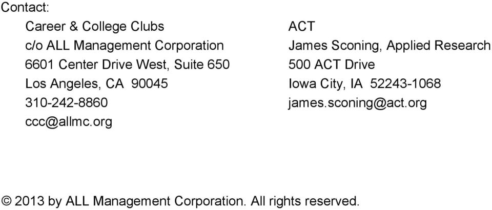 org ACT James Sconing, Applied Research 500 ACT Drive Iowa City, IA