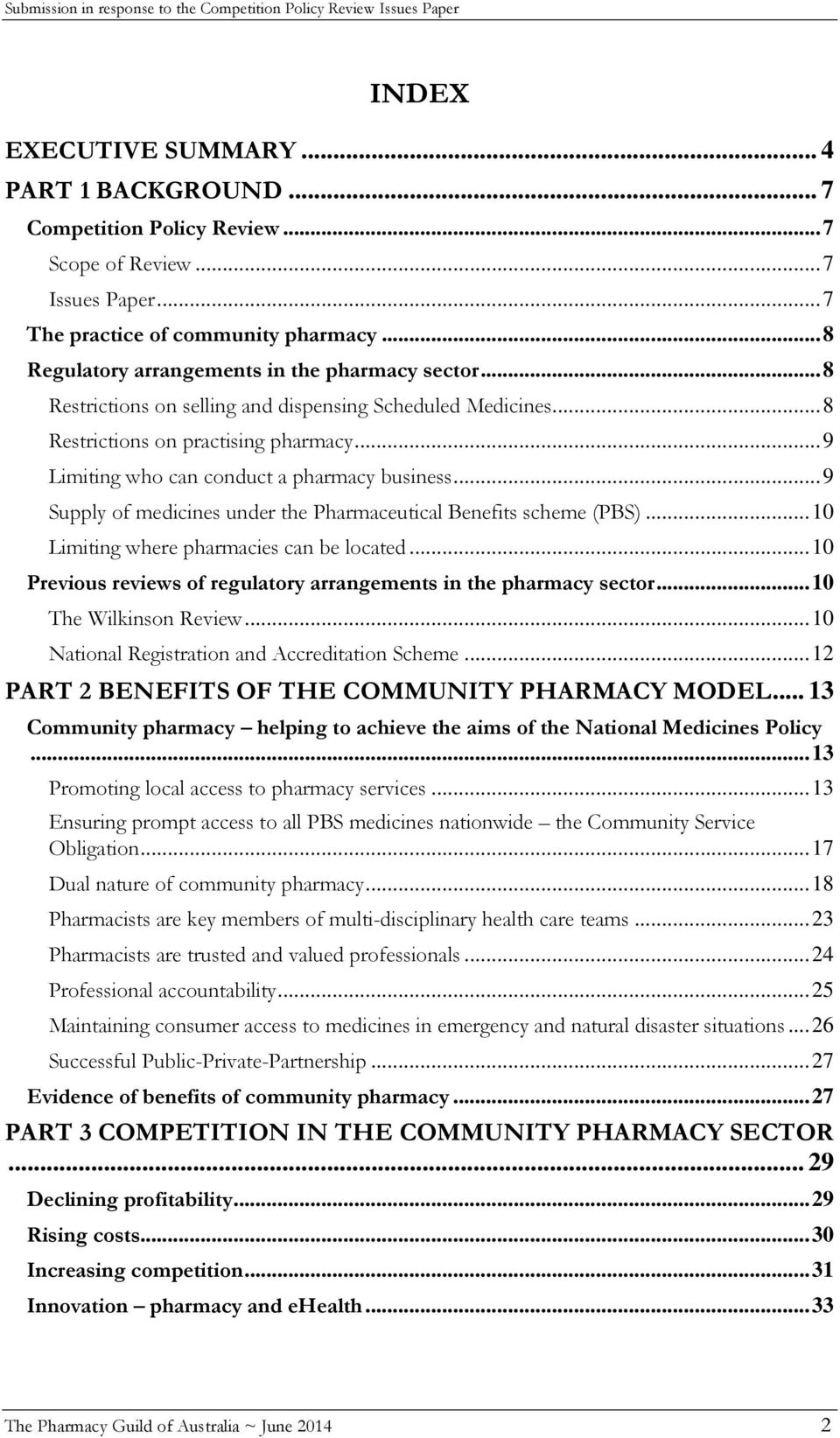 .. 9 Limiting who can conduct a pharmacy business... 9 Supply of medicines under the Pharmaceutical Benefits scheme (PBS)... 10 Limiting where pharmacies can be located.