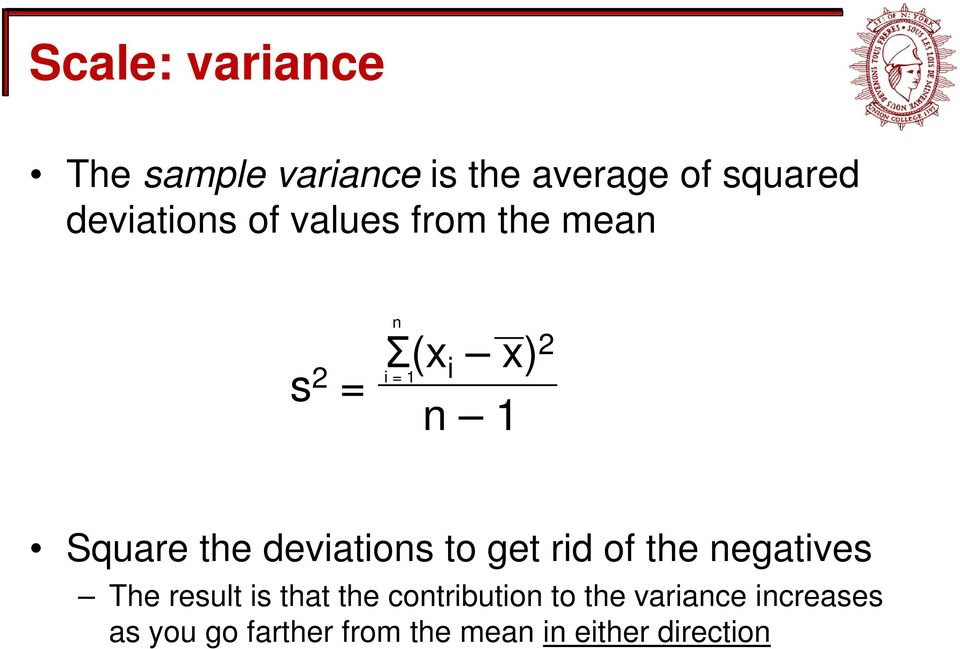 deviations to get rid of the negatives The result is that the