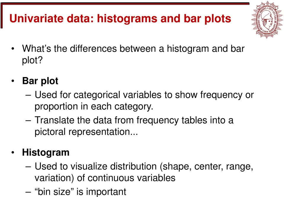 Translate the data from frequency tables into a pictoral representation.