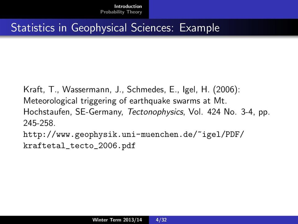 (2006): Meteorological triggering of earthquake swarms at Mt.