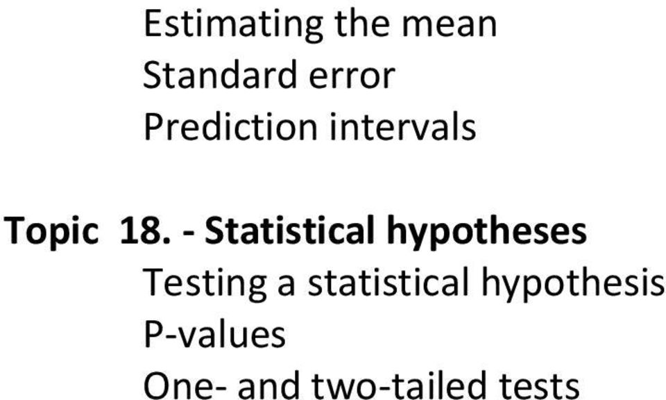 - Statistical hypotheses Testing a