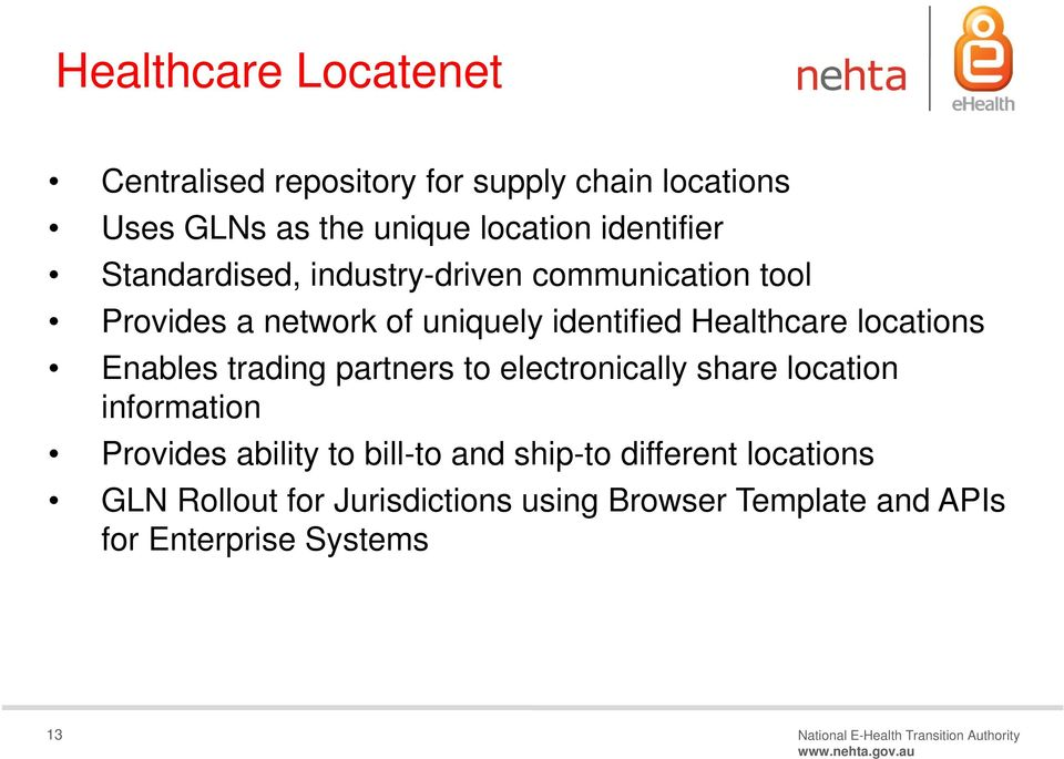 trading partners to electronically share location information Provides ability to bill-to and ship-to different