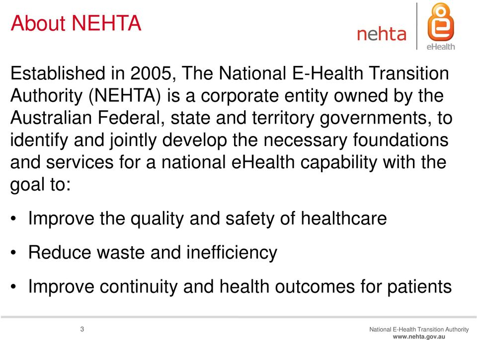 and services for a national ehealth capability with the goal to: Improve the quality and safety of healthcare