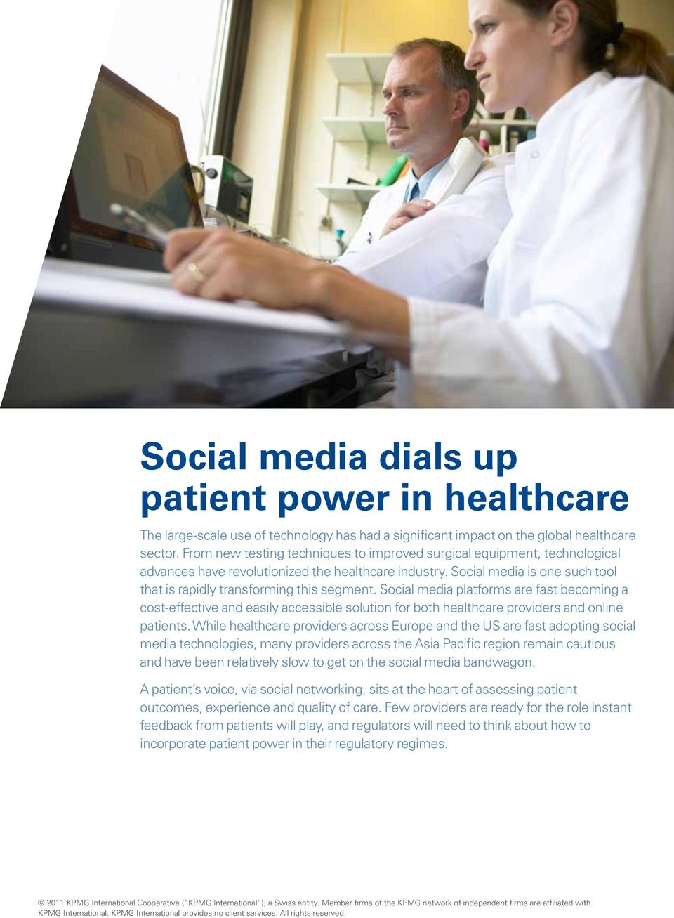 Social media platforms are fast becoming a cost-effective and easily accessible solution for both healthcare providers and online patients.