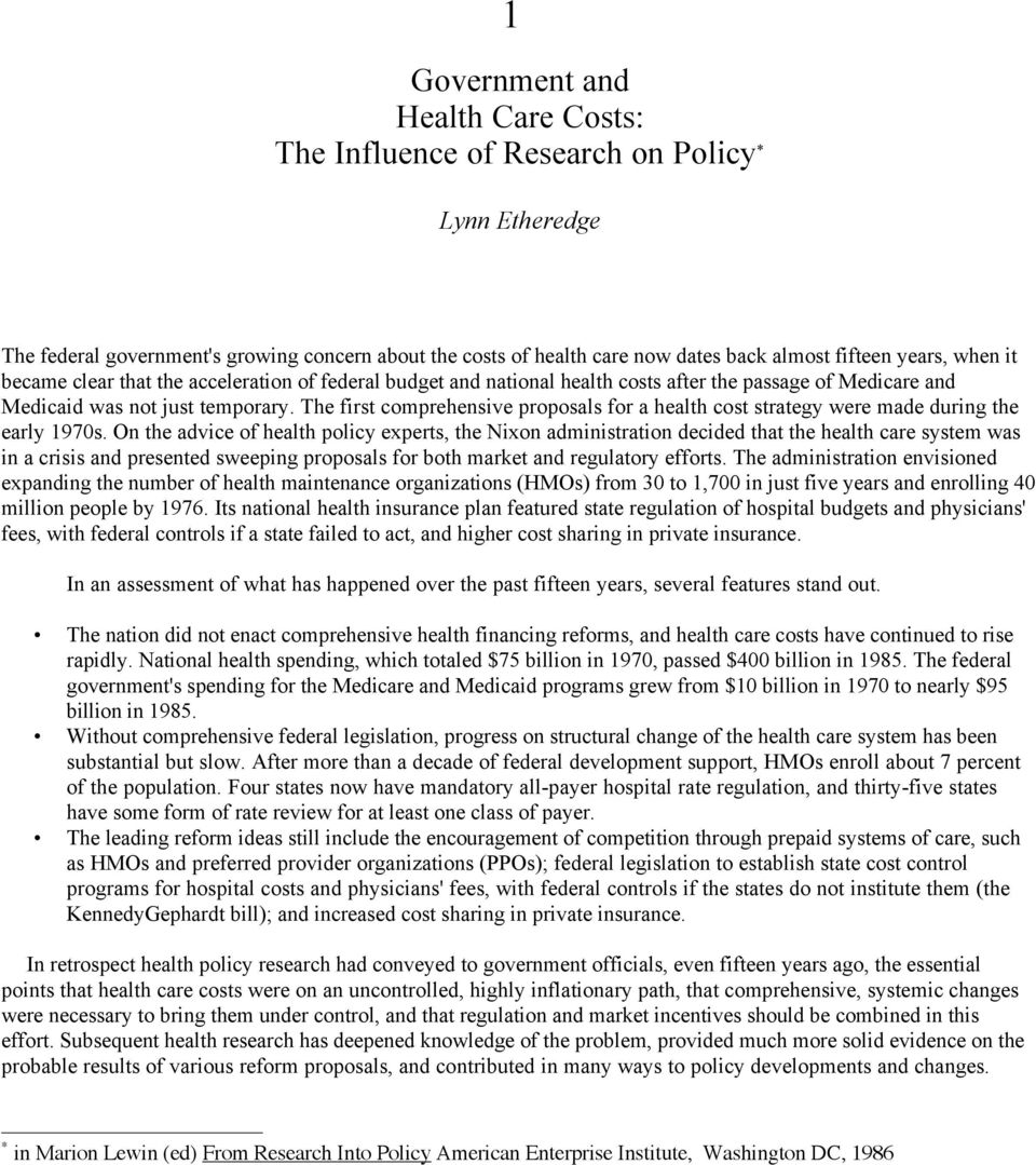 The first comprehensive proposals for a health cost strategy were made during the early 1970s.