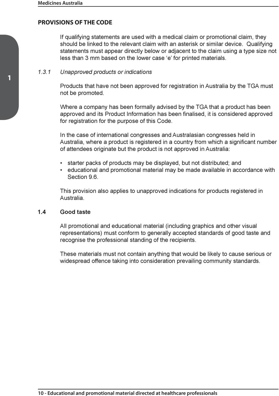mm based on the lower case e for printed materials. 1 1.3.1 Unapproved products or indications Products that have not been approved for registration in Australia by the TGA must not be promoted.