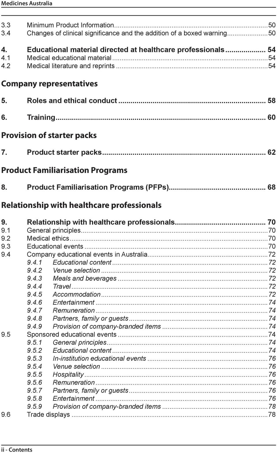 Product starter packs... 62 Product Familiarisation Programs 8. Product Familiarisation Programs (PFPs)... 68 Relationship with healthcare professionals 9. Relationship with healthcare professionals... 70 9.