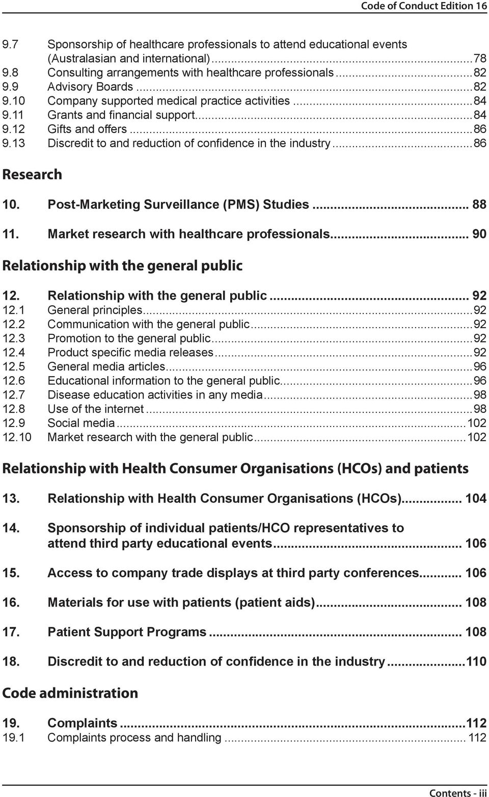 13 Discredit to and reduction of confidence in the industry...86 Research 10. Post-Marketing Surveillance (PMS) Studies... 88 11. Market research with healthcare professionals.