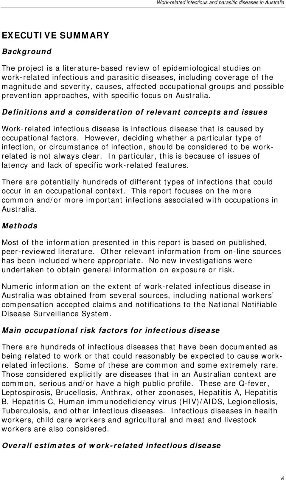 Definitions and a consideration of relevant concepts and issues Work-related infectious disease is infectious disease that is caused by occupational factors.