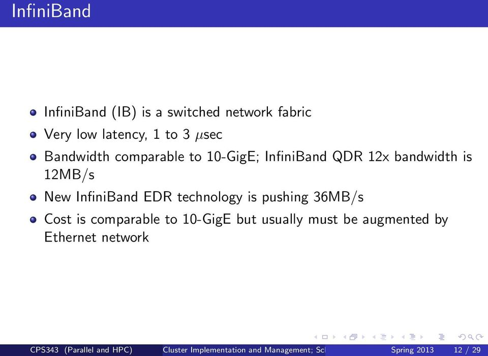 pushing 36MB/s Cost is comparable to 10-GigE but usually must be augmented by Ethernet network