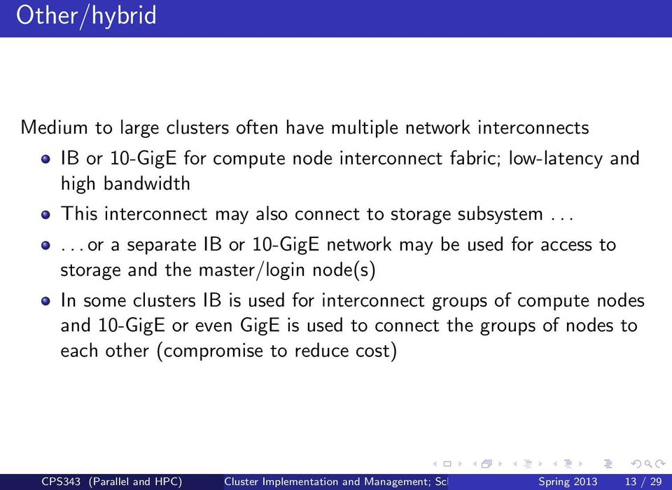 ..... or a separate IB or 10-GigE network may be used for access to storage and the master/login node(s) In some clusters IB is used for