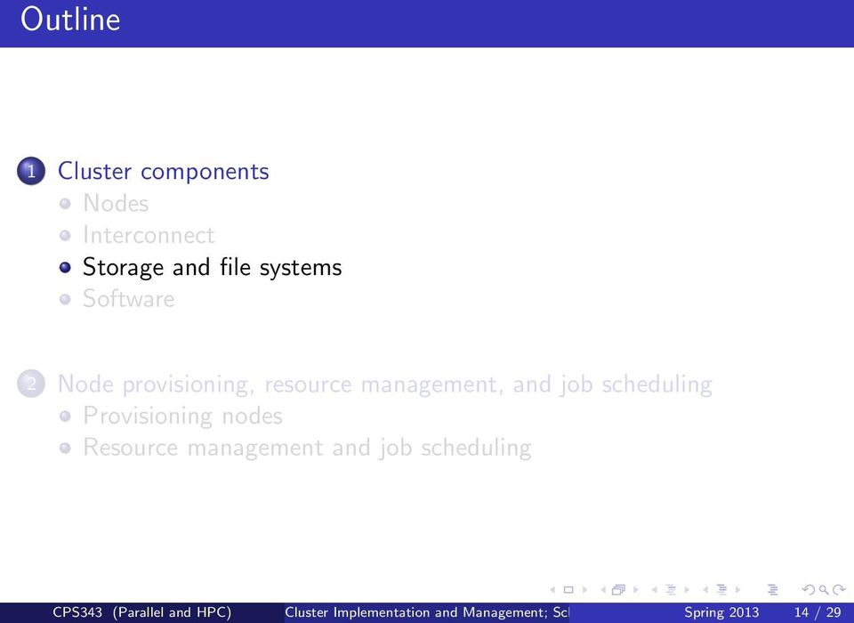Provisioning nodes Resource management and job scheduling CPS343
