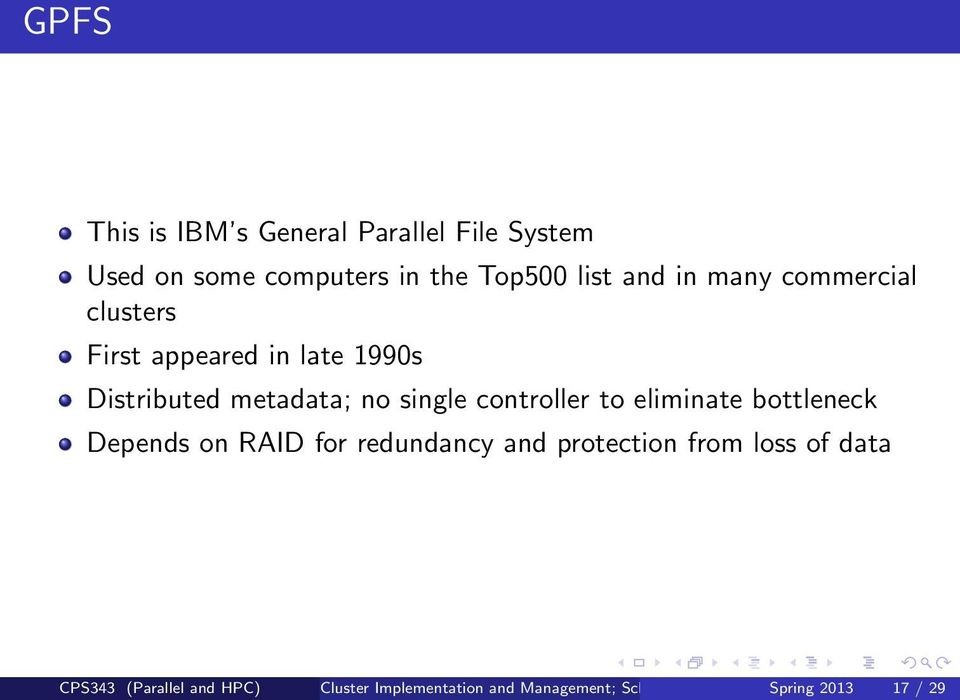 controller to eliminate bottleneck Depends on RAID for redundancy and protection from loss of
