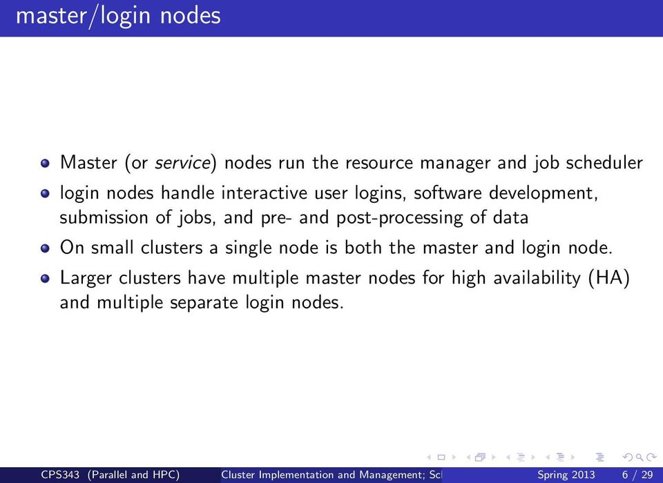 node is both the master and login node.