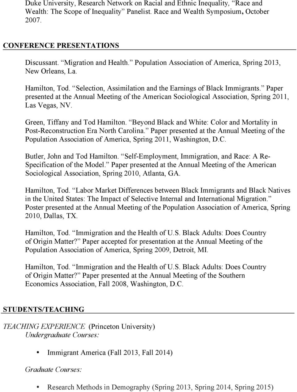 Paper presented at the Annual Meeting of the American Sociological Association, Spring 2011, Las Vegas, NV. Green, Tiffany and Tod Hamilton.