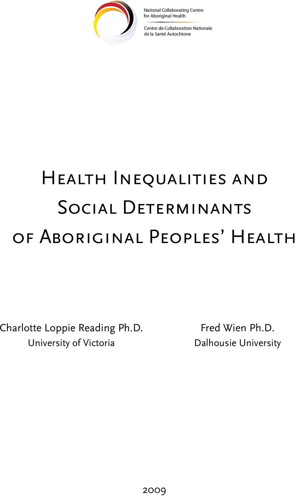 and Social Determinants of Aboriginal Peoples Health Charlotte Loppie