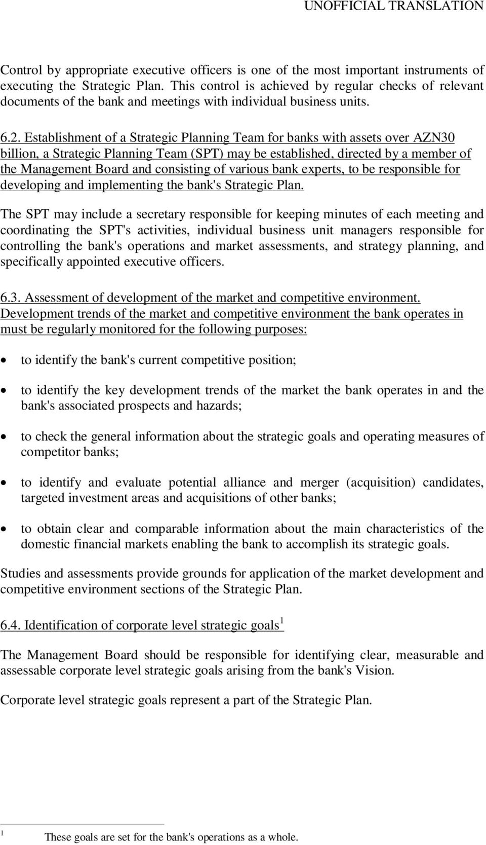 Establishment of a Strategic Planning Team for banks with assets over AZN30 billion, a Strategic Planning Team (SPT) may be established, directed by a member of the Management Board and consisting of
