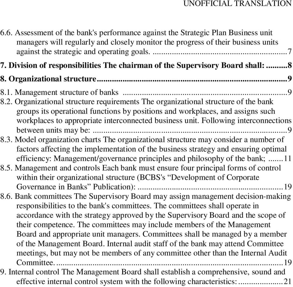 Organizational structure requirements The organizational structure of the bank groups its operational functions by positions and workplaces, and assigns such workplaces to appropriate interconnected