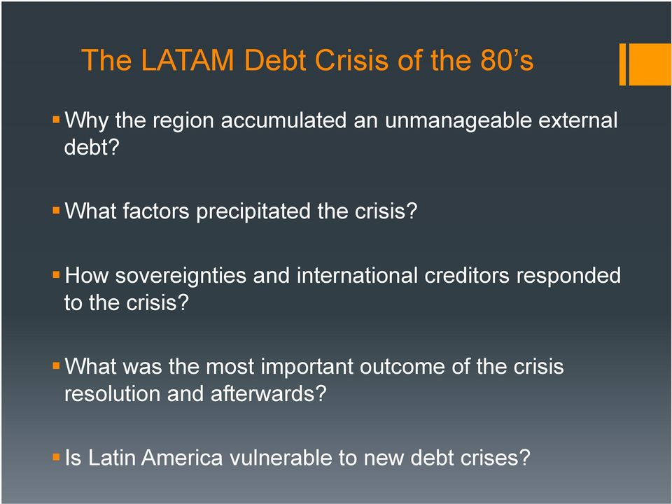 How sovereignties and international creditors responded to the crisis?