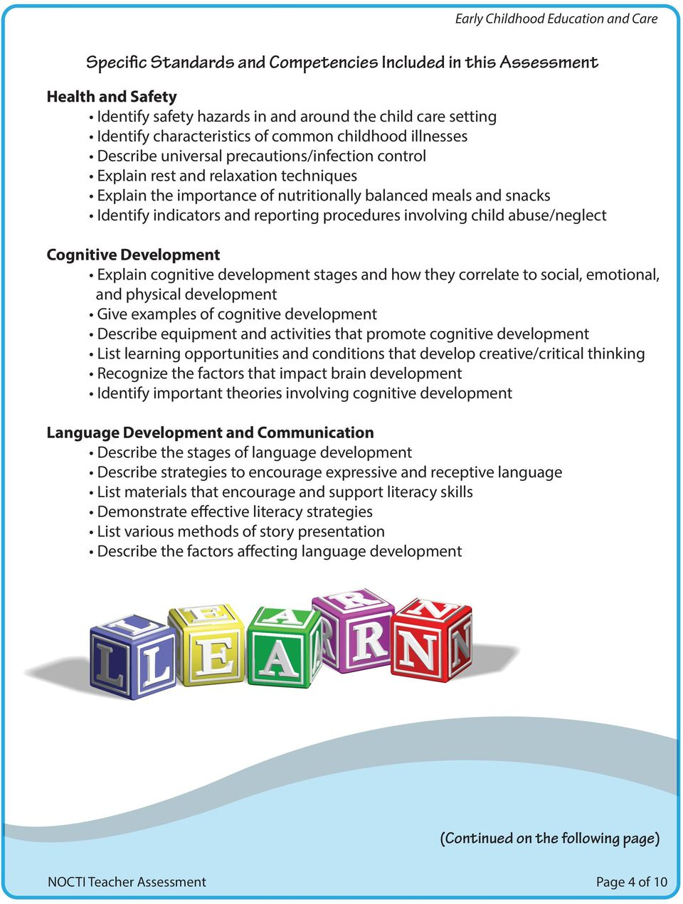 involving child abuse/neglect Cognitive Development Explain cognitive development stages and how they correlate to social, emotional, and physical development Give examples of cognitive development