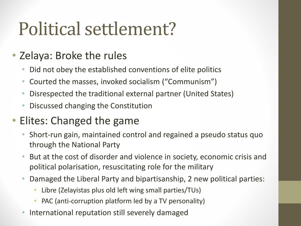 (United States) Discussed changing the Constitution Elites: Changed the game Short-run gain, maintained control and regained a pseudo status quo through the National Party But at the