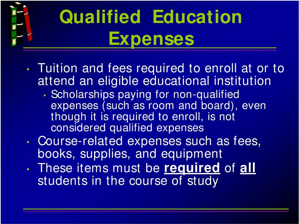 even though it is required to enroll, is not considered qualified expenses Course-related expenses