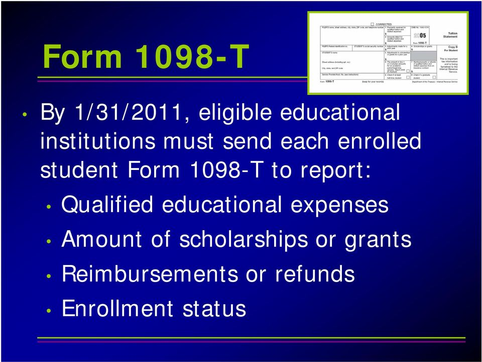1098-T to report: Qualified educational expenses Amount