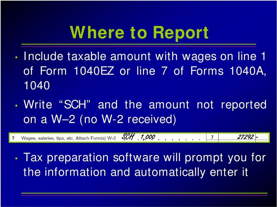 reported on a W 2 (no W-2 received) SCH 1,000 27292 - Tax