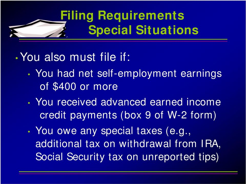 income credit payments (box 9 of W-2 form) You owe any special taxes (e.g.