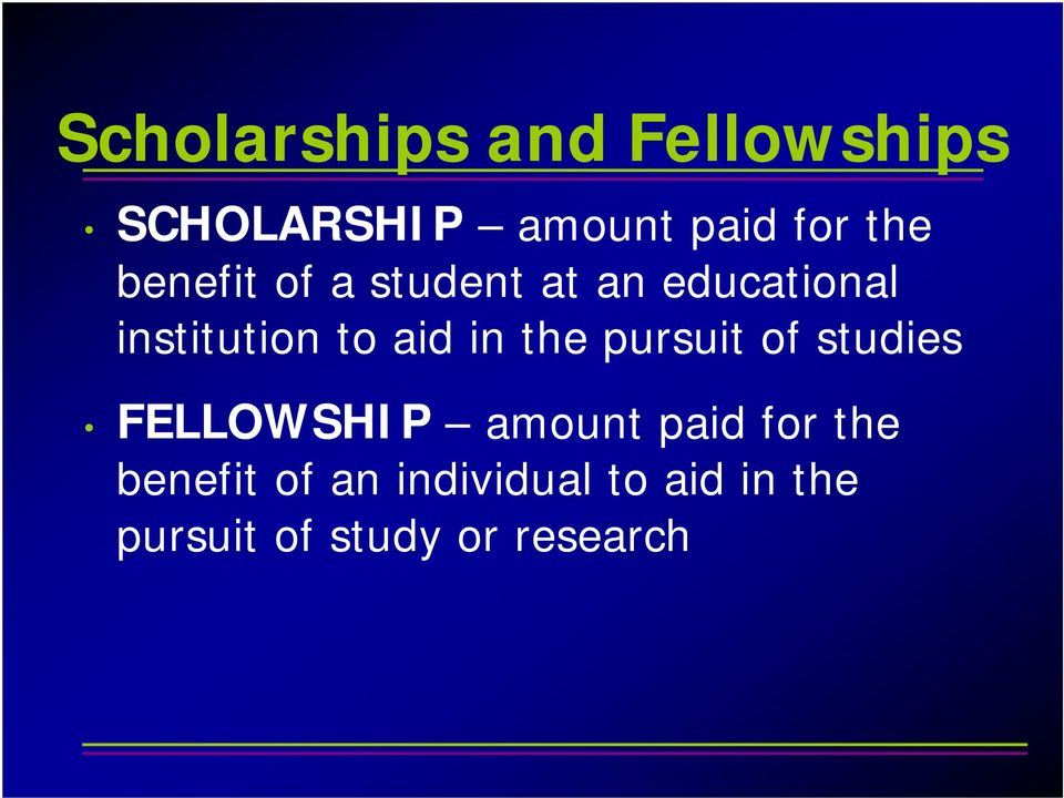 the pursuit of studies FELLOWSHIP amount paid for the