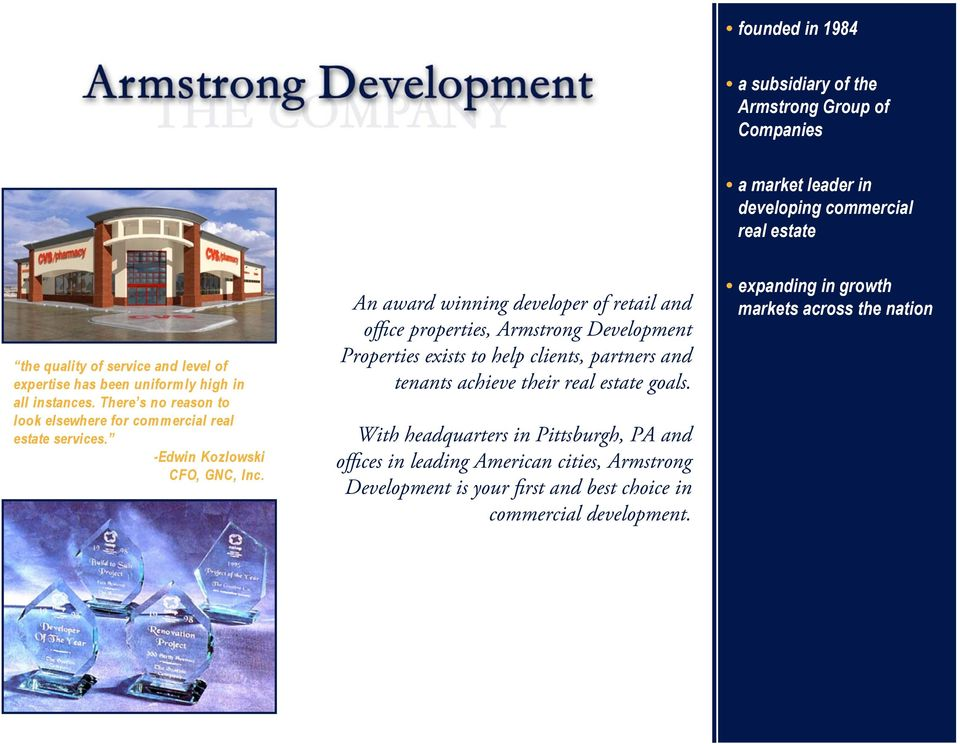 An award winning developer of retail and office properties, Armstrong Development Properties exists to help clients, partners and tenants achieve their real estate goals.