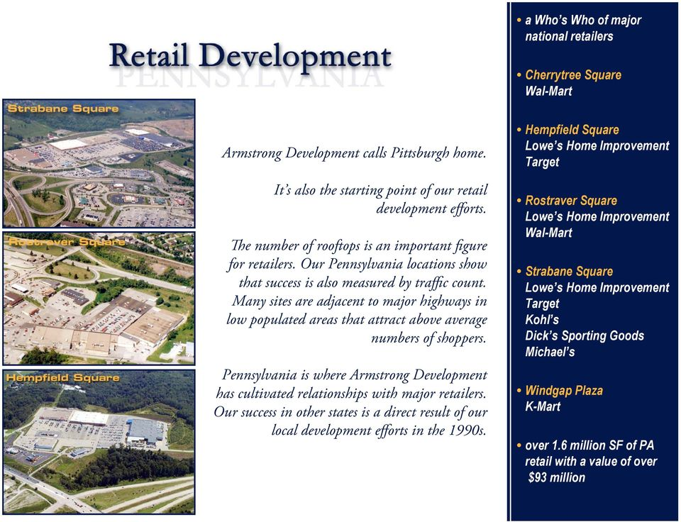 Many sites are adjacent to major highways in low populated areas that attract above average numbers of shoppers.