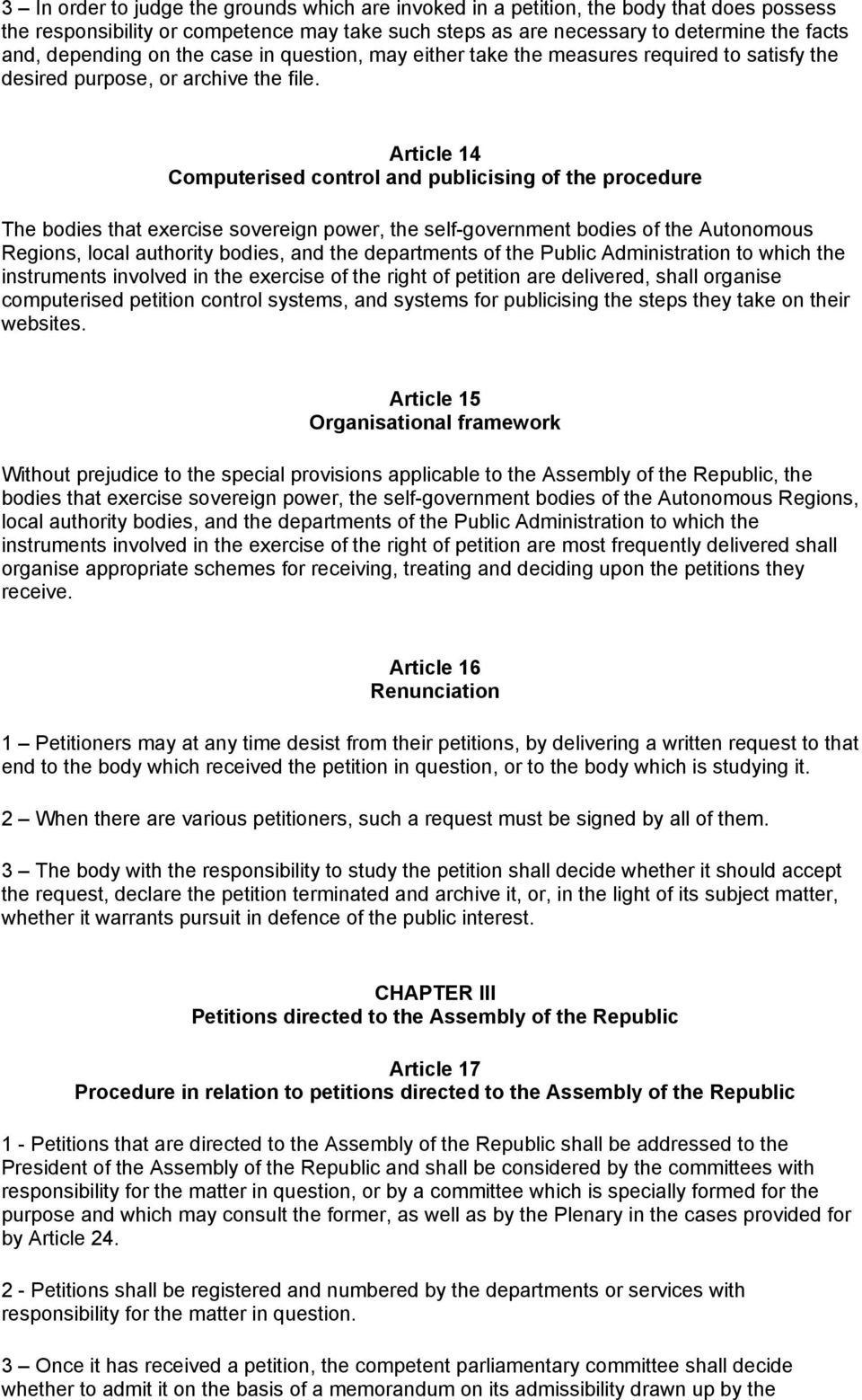 Article 14 Computerised control and publicising of the procedure The bodies that exercise sovereign power, the self-government bodies of the Autonomous Regions, local authority bodies, and the
