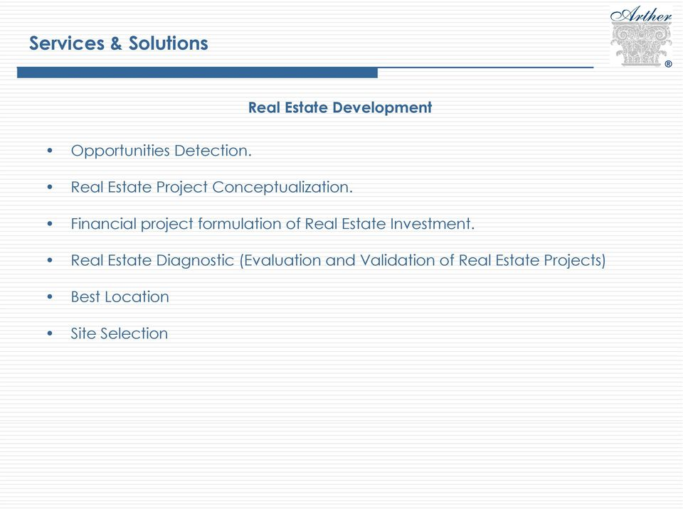 Financial project formulation of Real Estate Investment.