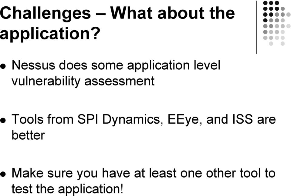 assessment Tools from SPI Dynamics, EEye, and ISS are