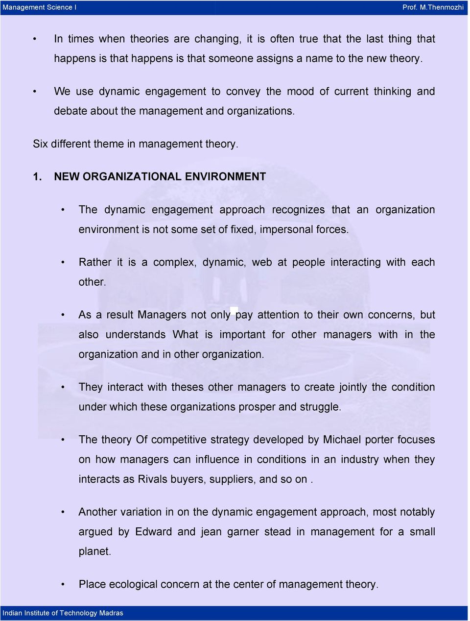 NEW ORGANIZATIONAL ENVIRONMENT The dynamic engagement approach recognizes that an organization environment is not some set of fixed, impersonal forces.
